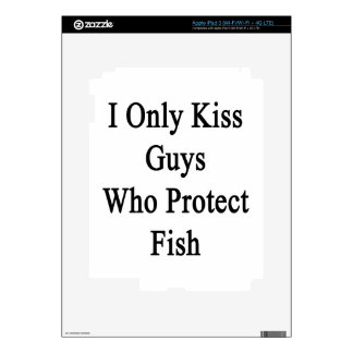 I Only Kiss Guys Who Protect Fish Decals For iPad 3