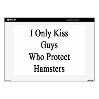 """I Only Kiss Guys Who Protect Hamsters Decals For 15"""" Laptops"""