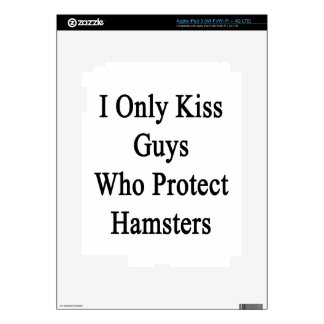 I Only Kiss Guys Who Protect Hamsters Skins For iPad 3