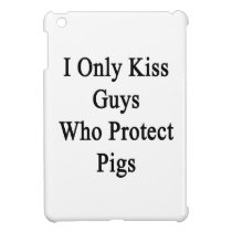 I Only Kiss Guys Who Protect Pigs Cover For The iPad Mini