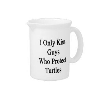 I Only Kiss Guys Who Protect Turtles Beverage Pitchers