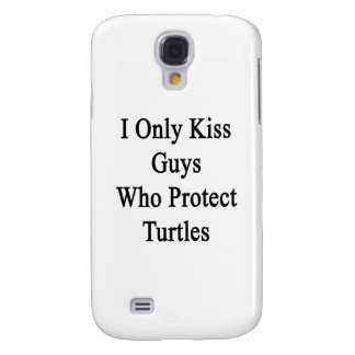 I Only Kiss Guys Who Protect Turtles Galaxy S4 Case