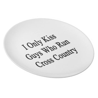 I Only Kiss Guys Who Run Cross Country Dinner Plate