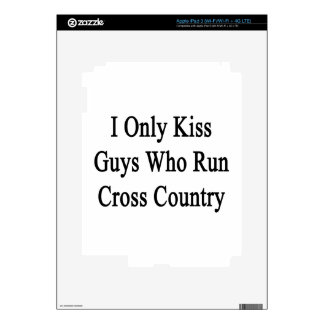 I Only Kiss Guys Who Run Cross Country iPad 3 Skins