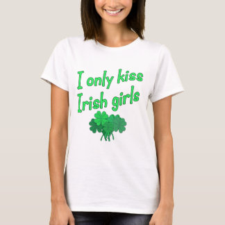I Only Kiss Irish Girls T-Shirt