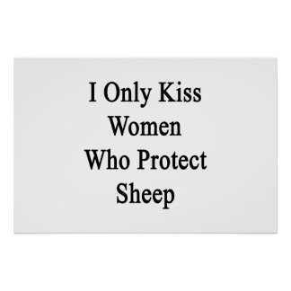 I Only Kiss Women Who Protect Sheep Poster