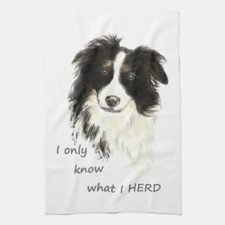 I only know what I herd Border Collie Dog Quote Towels