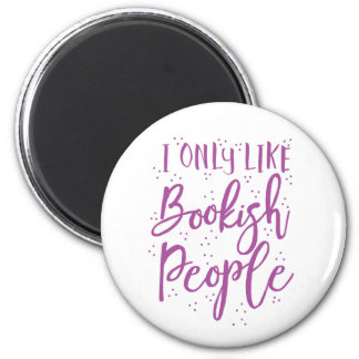 i only like bookish people magnet