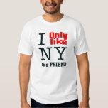 I only like NY T-Shirt