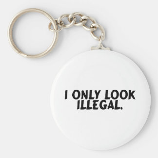 I Only Look Illegal Basic Round Button Keychain