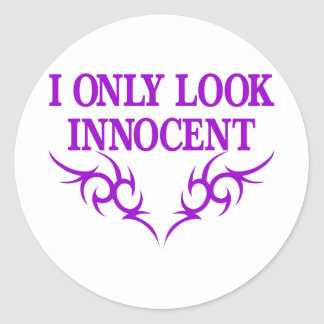 I Only Look Innocent Classic Round Sticker