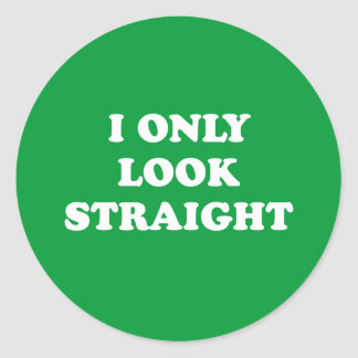 I only look straight sticker