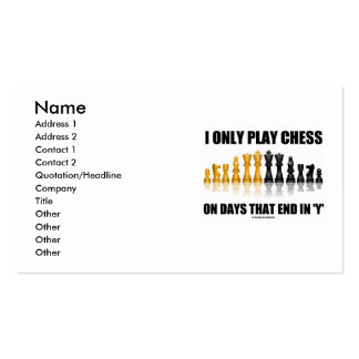 "I Only Play Chess On Days That End In ""Y"" Business Card Templates"