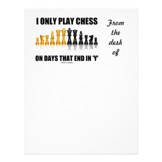 I Only Play Chess On Days That End In Y Chess Set Letterhead