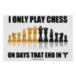 I Only Play Chess On Days That End In Y Chess Set Print