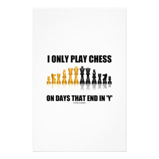 I Only Play Chess On Days That End In Y Chess Set Stationery