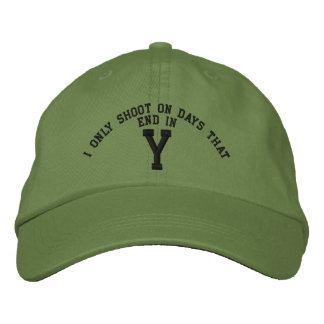 I only Shoot on days that end in Y embroidery Embroidered Baseball Hat