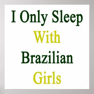 I Only Sleep With Brazilian Girls Poster