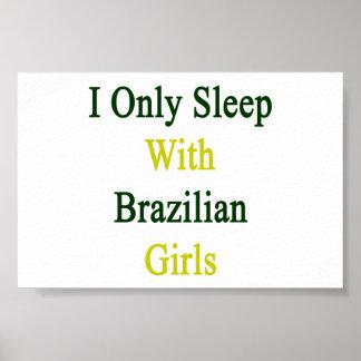 I Only Sleep With Brazilian Girls Print