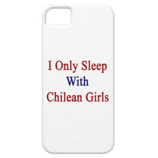 I Only Sleep With Chilean Girls iPhone 5 Covers