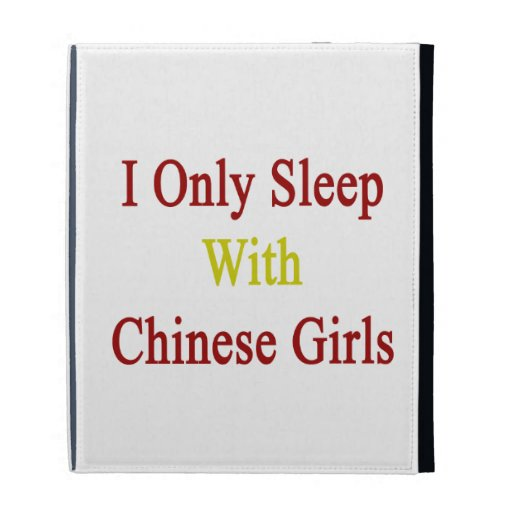 I Only Sleep With Chinese Girls iPad Folio Covers