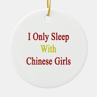 I Only Sleep With Chinese Girls Christmas Tree Ornaments