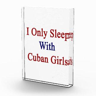 I Only Sleep With Cuban Girls Acrylic Award