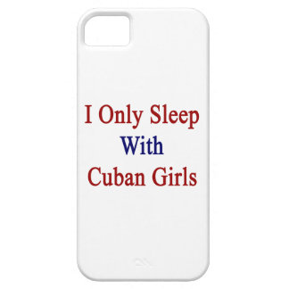 I Only Sleep With Cuban Girls iPhone 5 Cases