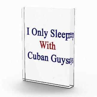 I Only Sleep With Cuban Guys Acrylic Award