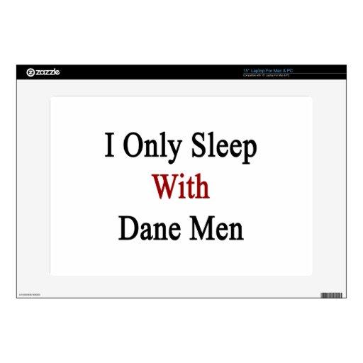 I Only Sleep With Dane Men Laptop Decals