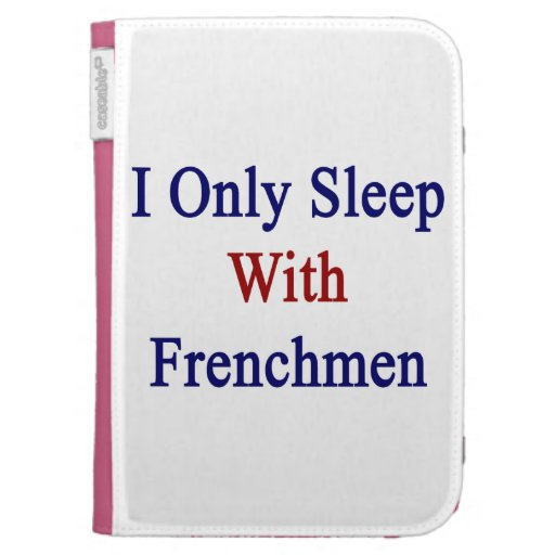 I Only Sleep With Frenchmen Kindle Keyboard Cases