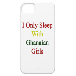 I Only Sleep With Ghanaian Girls iPhone 5 Cases