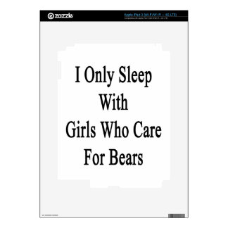I Only Sleep With Girls Who Care For Bears iPad 3 Skin