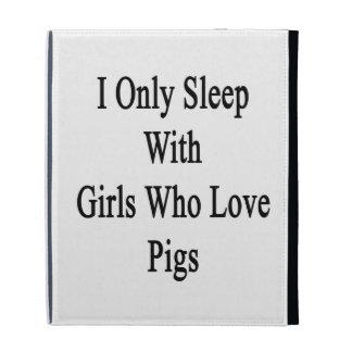 I Only Sleep With Girls Who Love Pigs iPad Folio Covers