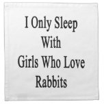 I Only Sleep With Girls Who Love Rabbits Napkins