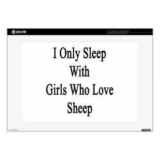 I Only Sleep With Girls Who Love Sheep Skin For Laptop