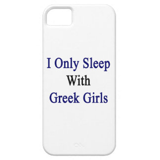 I Only Sleep With Greek Girls iPhone 5 Cover