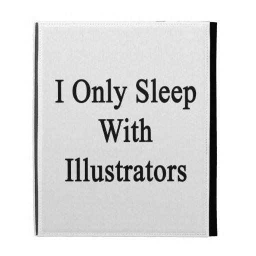 I Only Sleep With Illustrators iPad Folio Covers