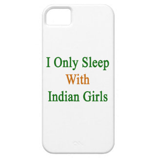 I Only Sleep With Indian Girls iPhone 5 Covers