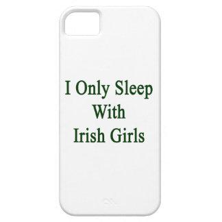 I Only Sleep With Irish Girls iPhone 5 Covers