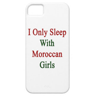 I Only Sleep With Moroccan Girls iPhone 5 Case