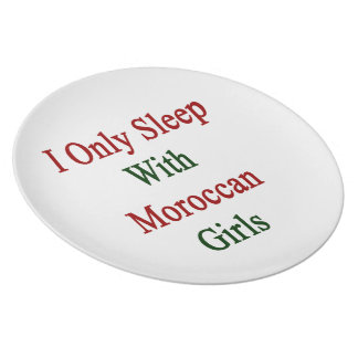 I Only Sleep With Moroccan Girls Plates