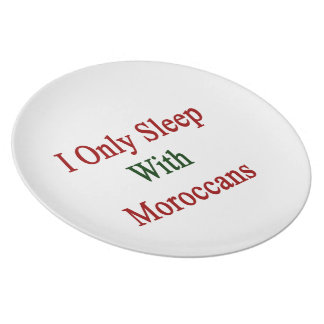 I Only Sleep With Moroccans Dinner Plates