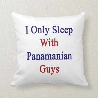 I Only Sleep With Panamanian Guys Pillow