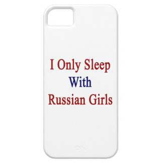 I Only Sleep With Russian Girls iPhone 5 Case