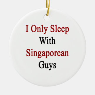 I Only Sleep With Singaporean Guys Christmas Ornaments