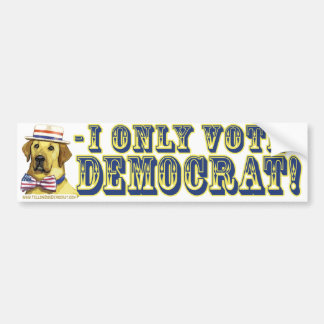 I Only Vote Yellow Dog Democrat  Bumper Sticker