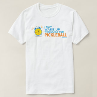"""I Only Wake Up This Early For Pickleball"" Shirt"