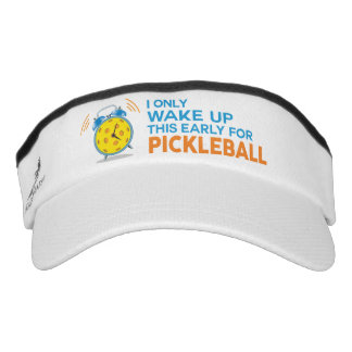 """I Only Wake Up This Early for Pickleball"" Visor"