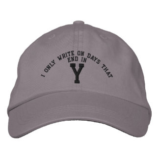 I only Write on days that end in Y embroidery Embroidered Baseball Caps